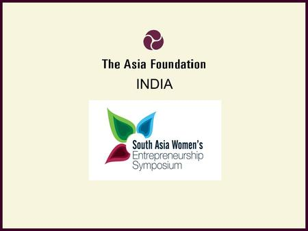 INDIA. South Asia Context  Half of the countries in the region have less than 50% participation of women in the workforce.  Only 9.8% of women in India.