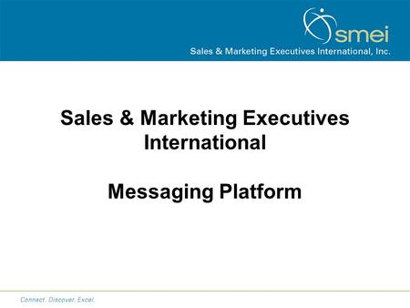 Sales & Marketing Executives International Messaging Platform.