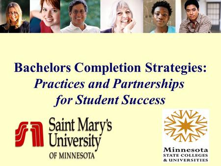 Bachelors Completion Strategies: Practices and Partnerships for Student Success.