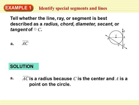 EXAMPLE 1 Identify special segments and lines