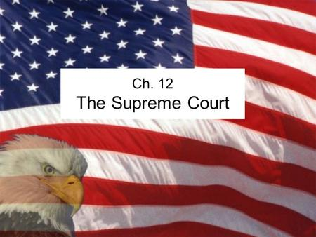 Ch. 12 The Supreme Court. Petitions Stage: by what Routes can Cases Reach the Supreme Court? 1)Petition for Writ of Certiorari – most common Supreme Court.