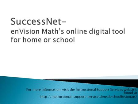SuccessNet- enVision Math's online digital tool for home or school