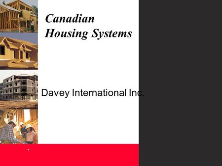 Canadian Housing Systems. Davey International Inc.