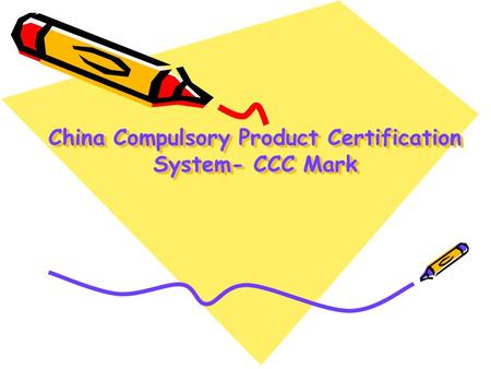 China Compulsory Product Certification System- CCC Mark.