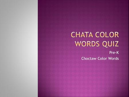 Pre-K Choctaw Color Words