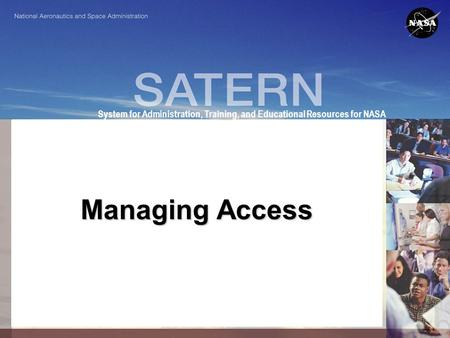 1 System for Administration, Training, and Educational Resources for NASA Managing Access.