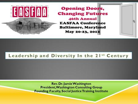 Rev. Dr. Jamie Washington President, Washington Consulting Group Founding Faculty, Social Justice Training Institute.