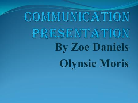 By Zoe Daniels Olynsie Moris. Outline Principles of Oral & Written Communication Report writing techniques.