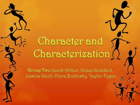 Methods of Characterization: 1.Showing characters appearance 2.Showing the characters actions 3.Showing the characters thoughts 4.Character speaking.