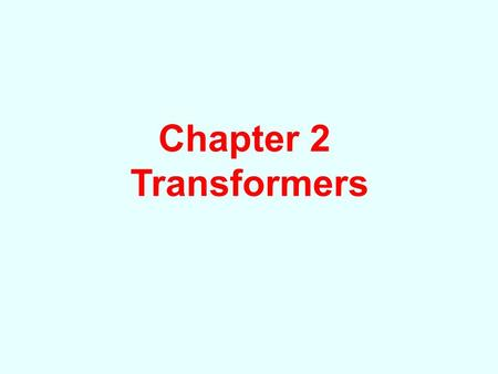 Chapter 2 Transformers.