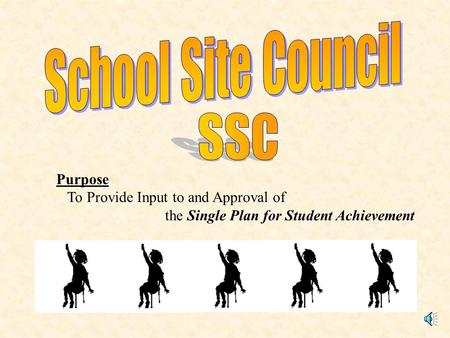 Purpose To Provide Input to and Approval of the Single Plan for Student Achievement.