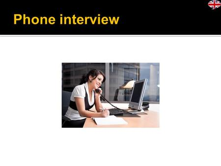 TELEPHONE INTERVIEWS : Telephone Interviews are very popular in modern fast work culture. Telephone interviews are often conducted by employers in the.
