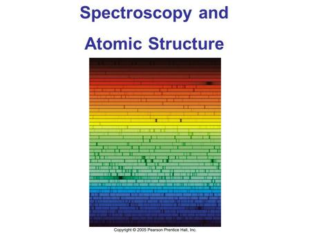Spectroscopy and Atomic Structure.