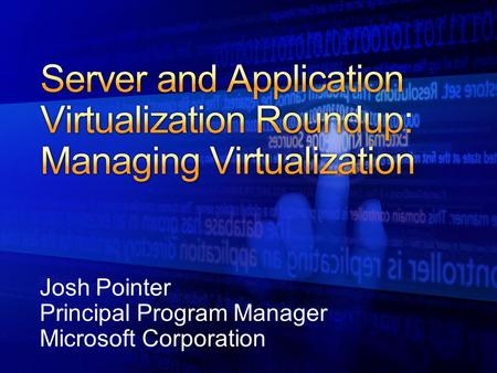 Server and Application Virtualization Roundup: Managing Virtualization