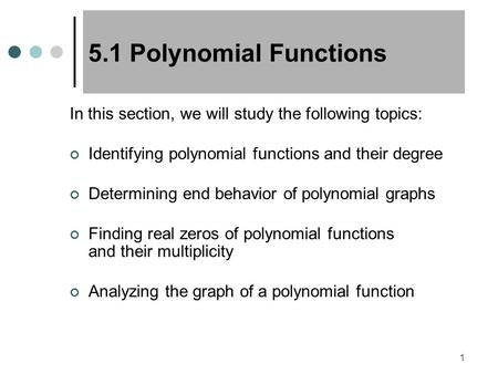MAT SPRING 2009 5.1 Polynomial Functions