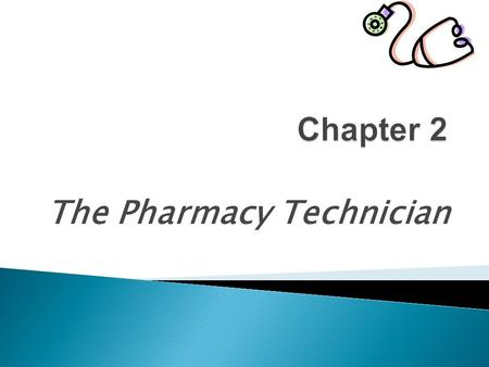 The Pharmacy Technician.  The Pharmacy Technician  Personal Standards  Training and Competency  Certification.