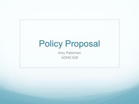 Policy Proposal Amy Peterman ADMS 628. Proposal To institute free Pre-kindergarten programs in all public elementary schools for children who are age.