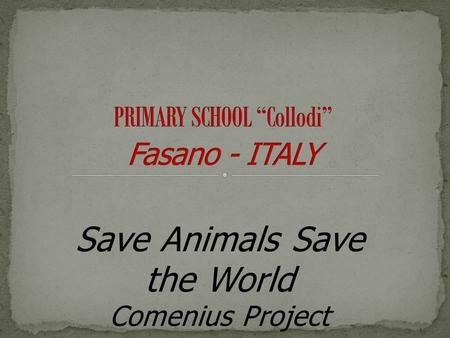 Save Animals Save the World Comenius Project 2012/2014.