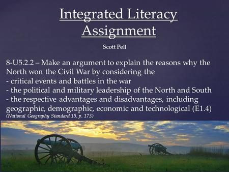 Integrated Literacy Assignment 8-U5.2.2 – Make an argument to explain the reasons why the North won the Civil War by considering the - critical events.