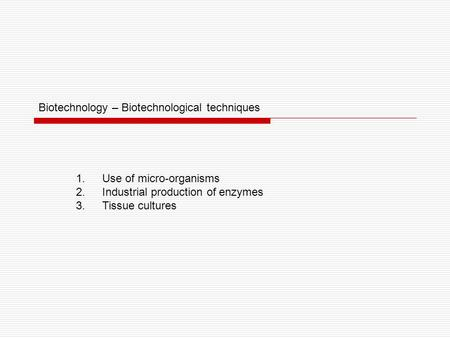 Biotechnology – Biotechnological techniques
