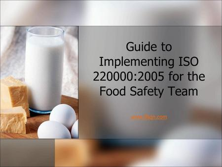 Guide to Implementing ISO :2005 for the Food Safety Team