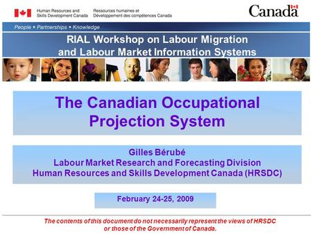 The Canadian Occupational Projection System Gilles Bérubé Labour Market Research and Forecasting Division Human Resources and Skills Development Canada.