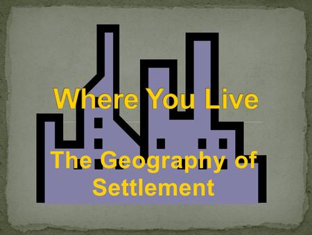 The Geography of Settlement