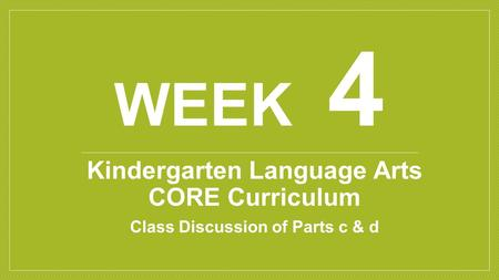 Week 4 Kindergarten Language Arts CORE Curriculum