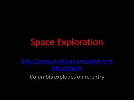 Space Exploration  R4ctaCBapM Columbia explodes on re-entry.