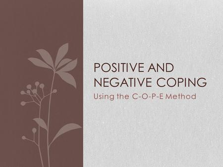 Positive and Negative Coping