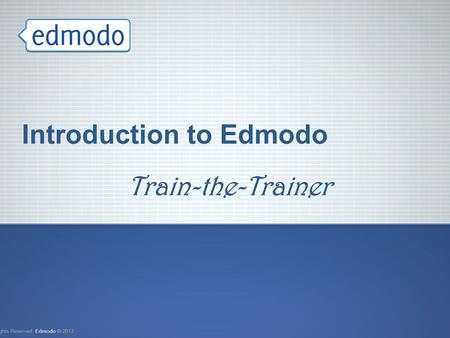 Introduction to Edmodo Train-the-Trainer. Another Testimonial… From: Thomas, Natasha R. Sent: Thursday, November 29, 2012 11:59 AM To: Charters, Maria.