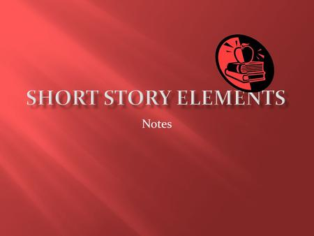 Short Story Elements Notes.