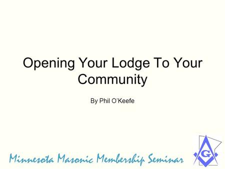 Opening Your Lodge To Your Community By Phil O'Keefe.