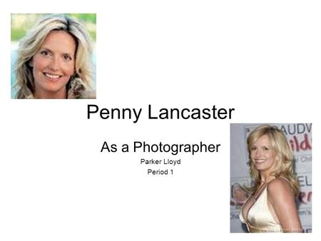 Penny Lancaster As a Photographer Parker Lloyd Period 1.