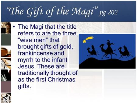 the gift of the magi and its background essay Free the gift of magi della papers, essays,  you may also sort these by color rating or essay length title  my family has a deep background in books,.