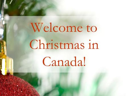 Welcome to Christmas in Canada!
