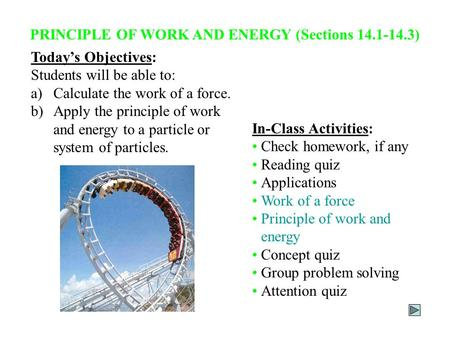 PRINCIPLE OF WORK AND ENERGY (Sections )