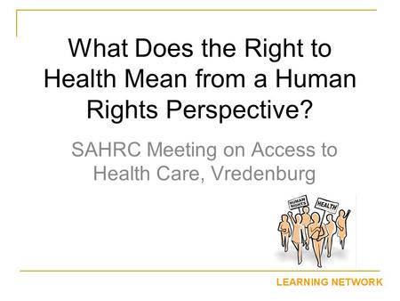 What Does the Right to Health Mean from a Human Rights Perspective?