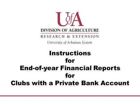 Instructions for End-of-year Financial Reports for Clubs with a Private Bank Account.