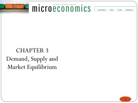 1 CHAPTER 3 Demand, Supply and Market Equilibrium.