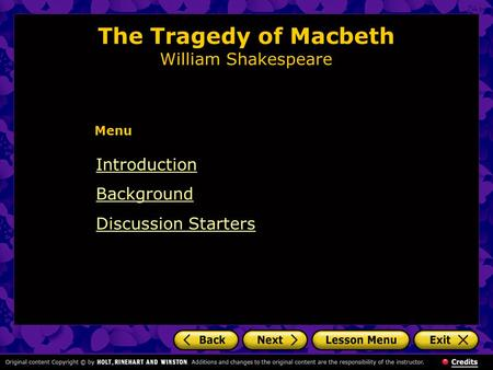 The Tragedy of Macbeth William Shakespeare Introduction Background Discussion Starters Menu.