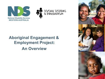Insert Title Here Aboriginal Engagement & Employment Project: An Overview.