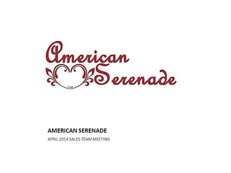 AMERICAN SERENADE APRIL 2014 SALES TEAM MEETING. Grace's News Corner Promotions!! – Savannah Wray- Promoted to Consultant Level Sales Incentives – 3 parties.