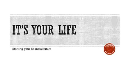 Starting your financial future.  Empowering People to be Responsible for Themselves and The World.
