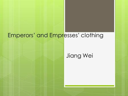 Emperors' and Empresses' clothing Jiang Wei.  Costume culture is part of human life and a symbol of civilization. The appearance and evolution of clothing.