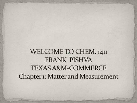 CHAPTER 1 LEARNING OBJECTIVES: 1. DEFINE CHEMISTRY