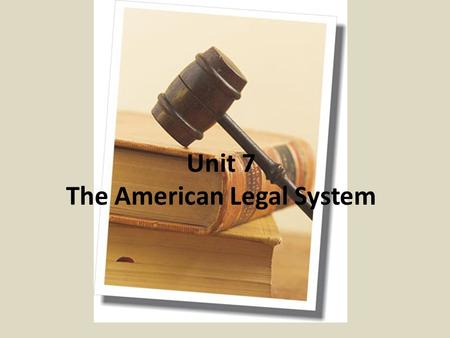 Unit 7 The American Legal System. Sources of American Law.