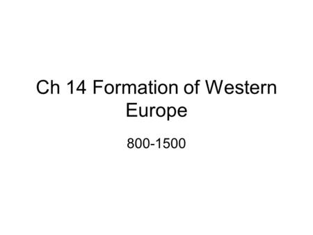 Ch 14 Formation of Western Europe
