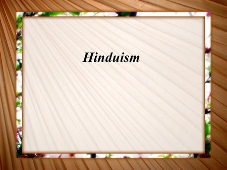 Hinduism. Hinduism is a religion that began in India. The religion dates back to 1500 B.C., making it the worlds oldest religion. There are 750 million.