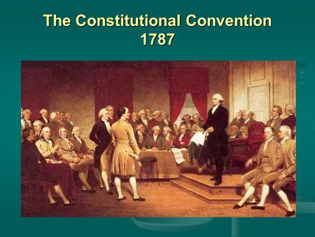 The Constitutional Convention 1787